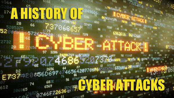 a history of cyber attacks