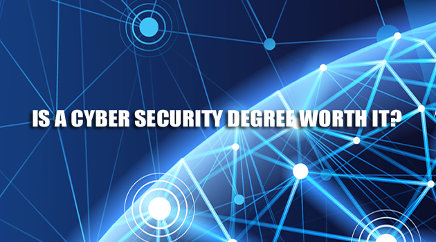 is-a-cyber-security-degree-worth-it